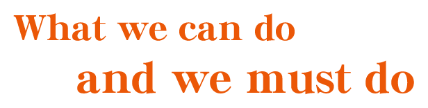 What we can do and we must do